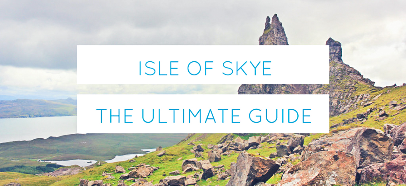 ULTIMATE GUIDE TO ISLE OF SKYE