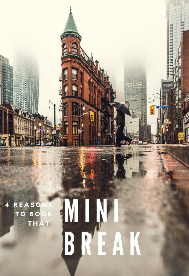 4 Reasons To Book That Mini Break